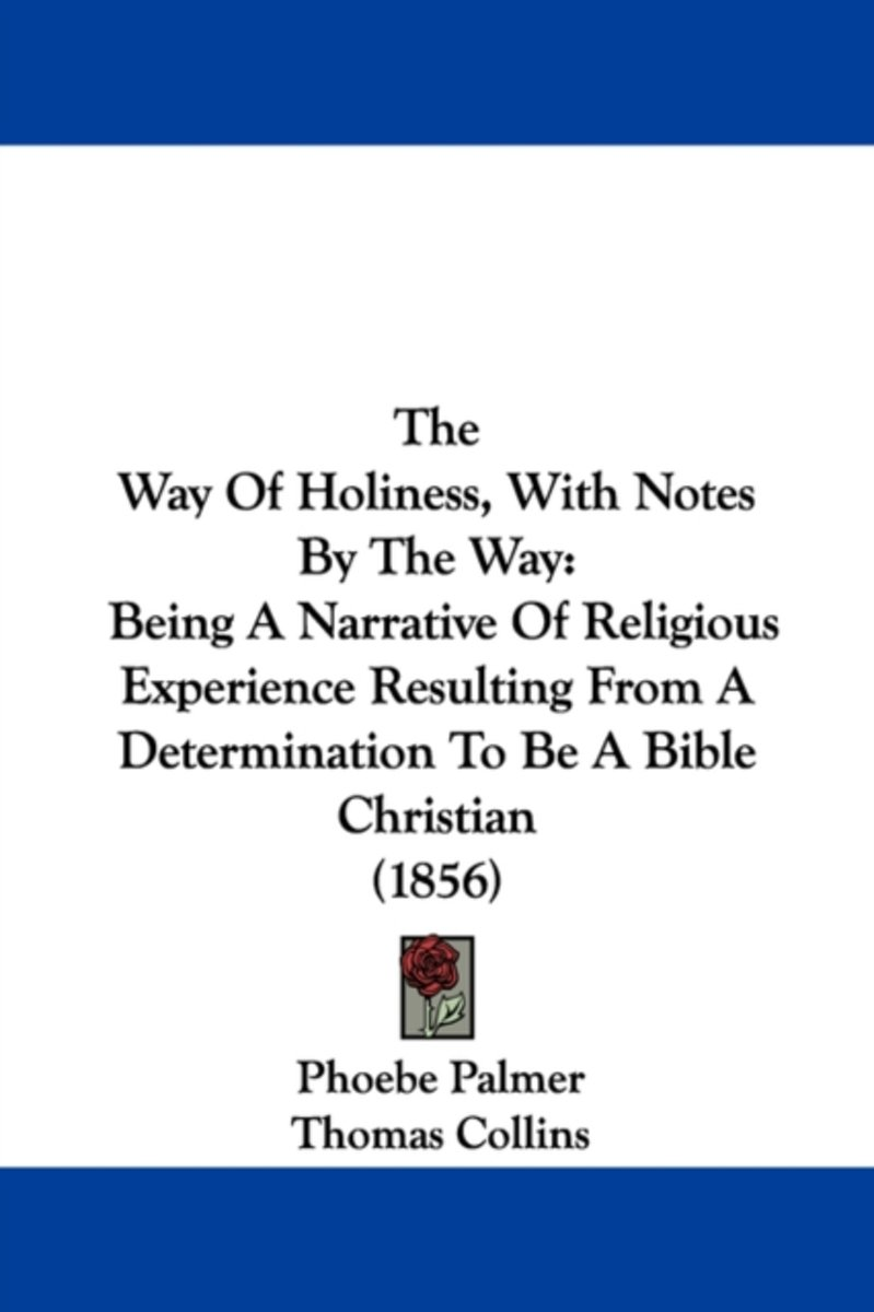 Way Of Holiness, With Notes By The Way
