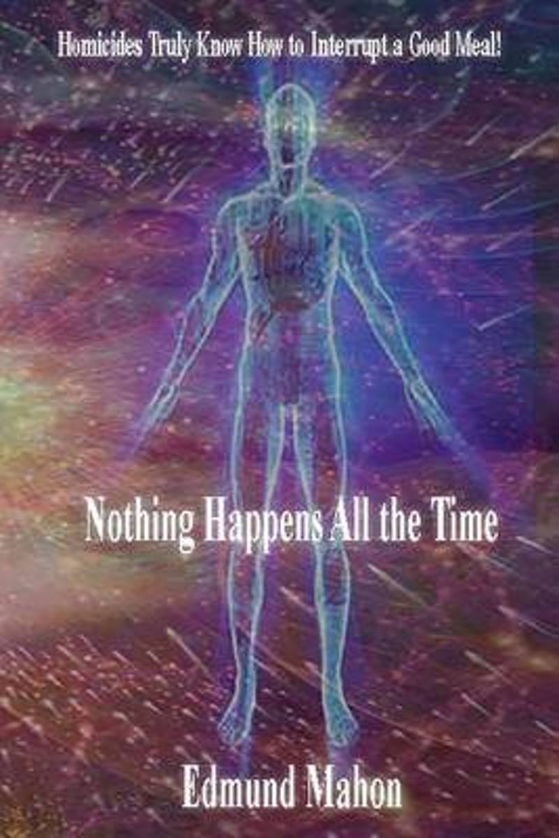 Nothing Happens All the Time