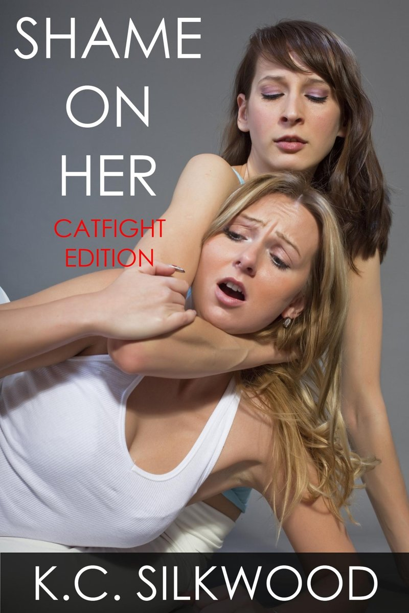 Shame On Her: Catfight Edition