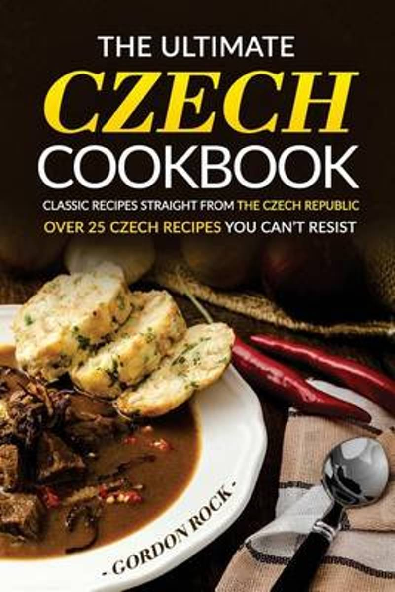 The Ultimate Czech Cookbook - Classic Recipes Straight from the Czech Republic