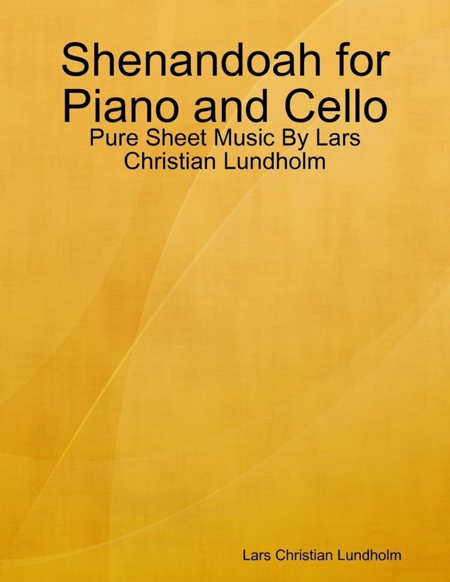 Shenandoah for Piano and Cello - Pure Sheet Music By Lars Christian Lundholm