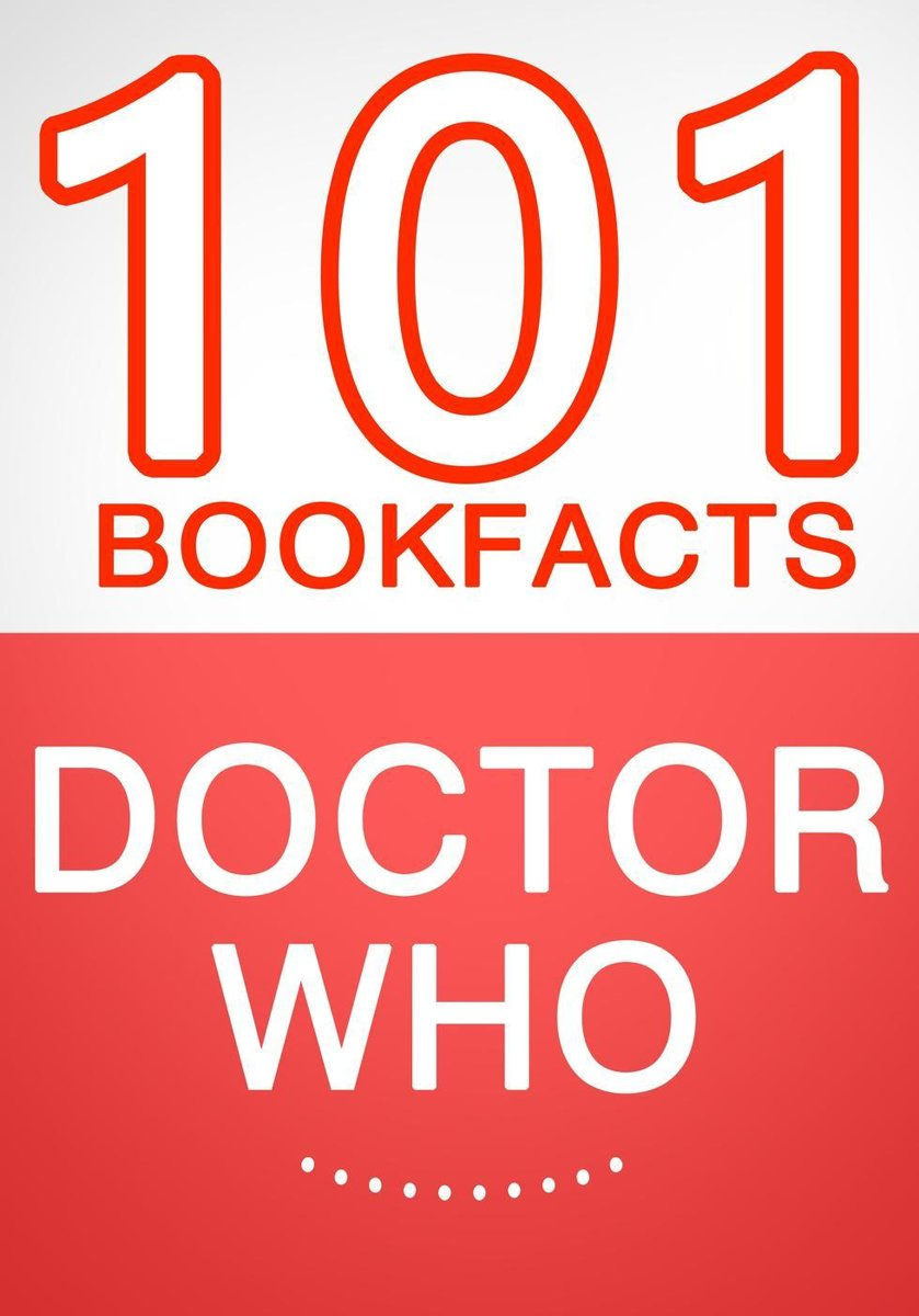 Doctor Who - 101 Amazing Facts You Didn't Know