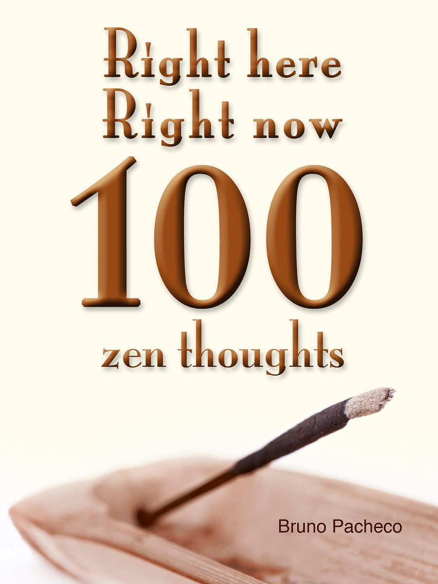 Right Here Right Now 100 zen thoughts