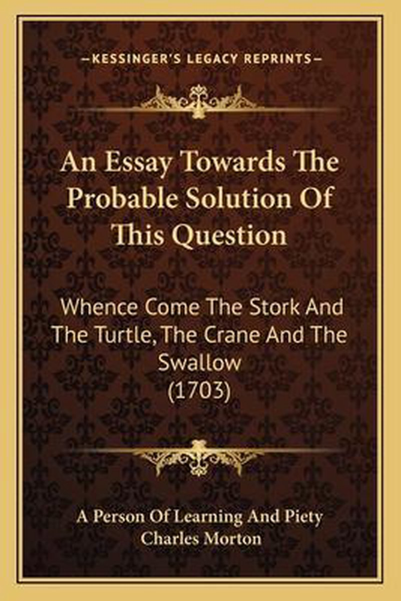 An Essay Towards the Probable Solution of This Question