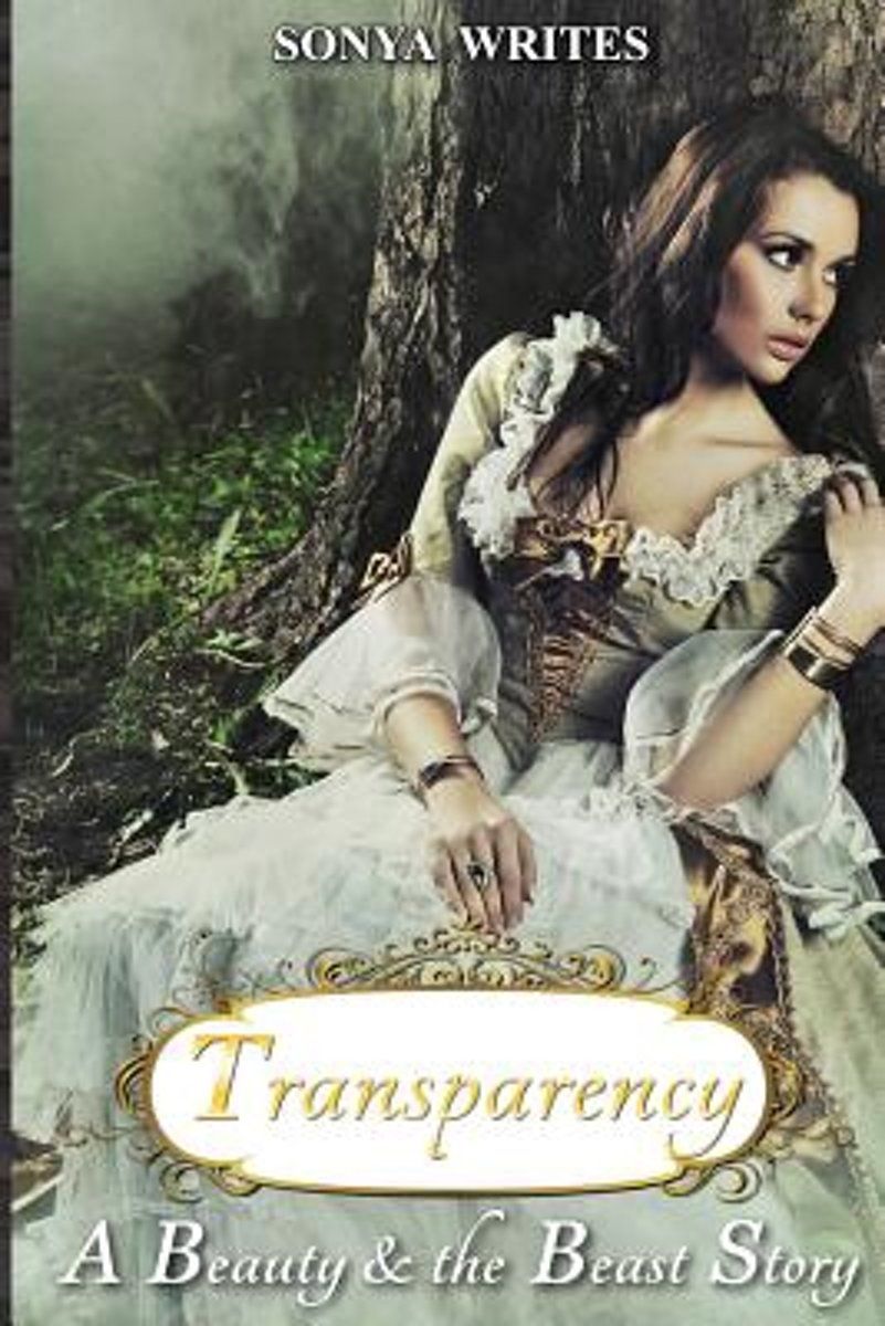 Transparency - A Beauty & the Beast Story (Fairy Tales Retold)