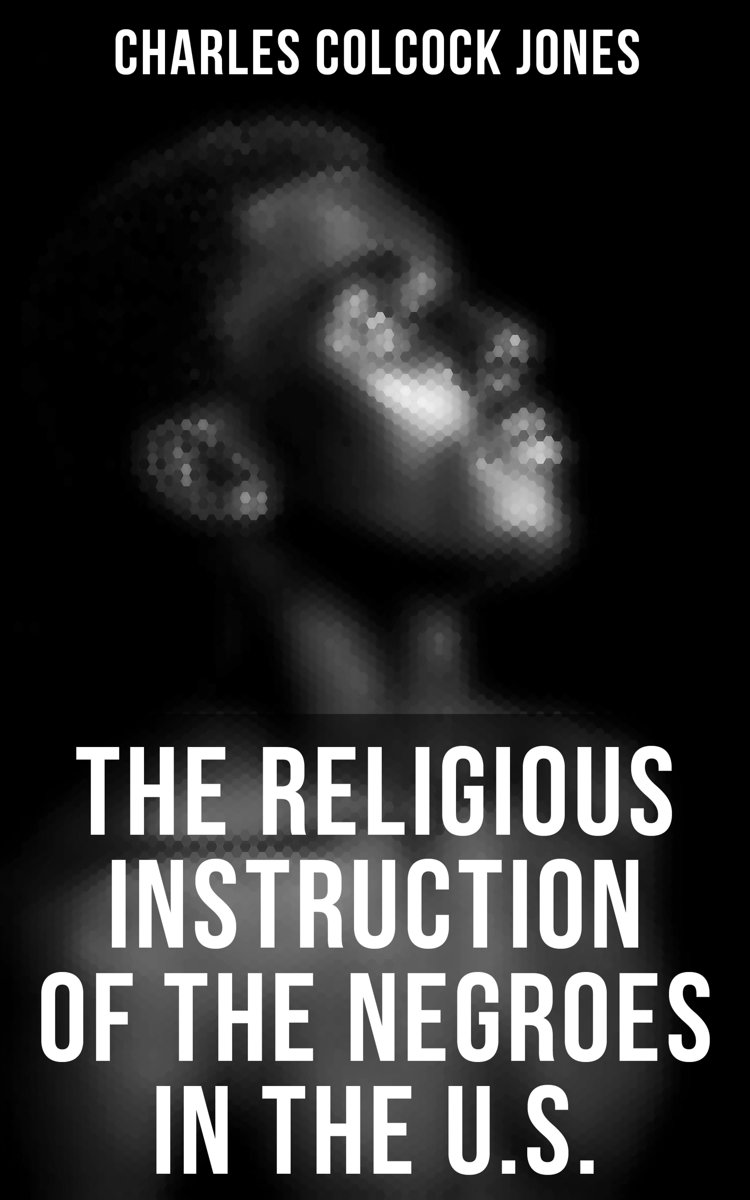 The Religious Instruction of the Negroes in the U.S.
