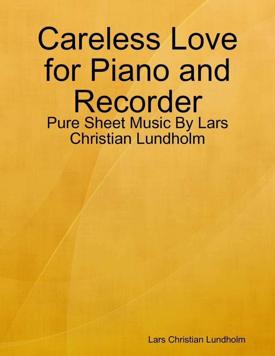 Careless Love for Piano and Recorder - Pure Sheet Music By Lars Christian Lundholm