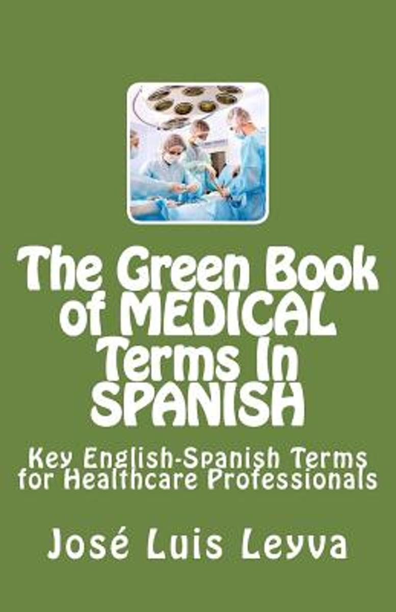 The Green Book of Medical Terms in Spanish