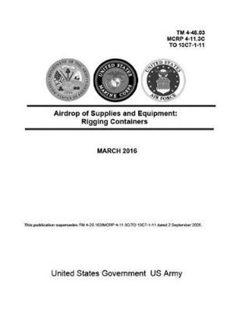 TM 4-48.03 McRp 4-11.3c to 13c7-1-11 Airdrop of Supplies and Equipment