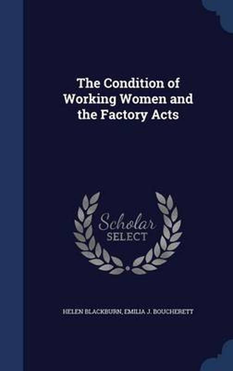The Condition of Working Women and the Factory Acts