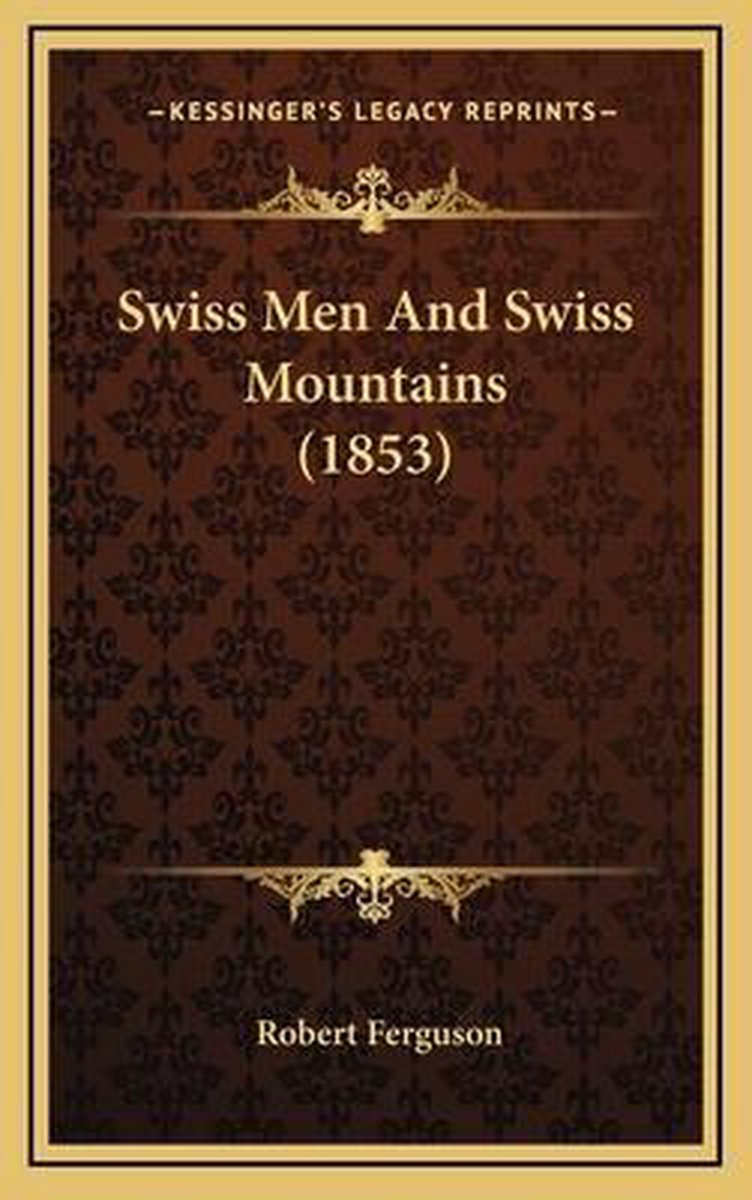 Swiss Men and Swiss Mountains (1853)