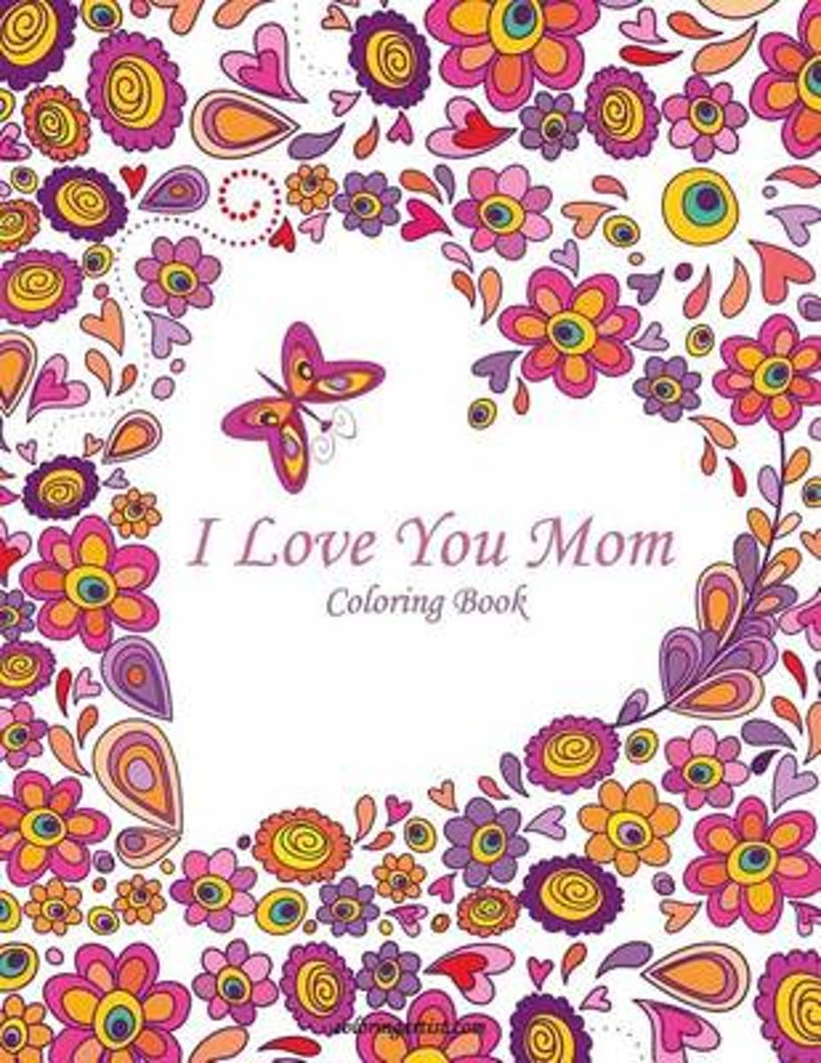 I Love You Mom Coloring Book 1