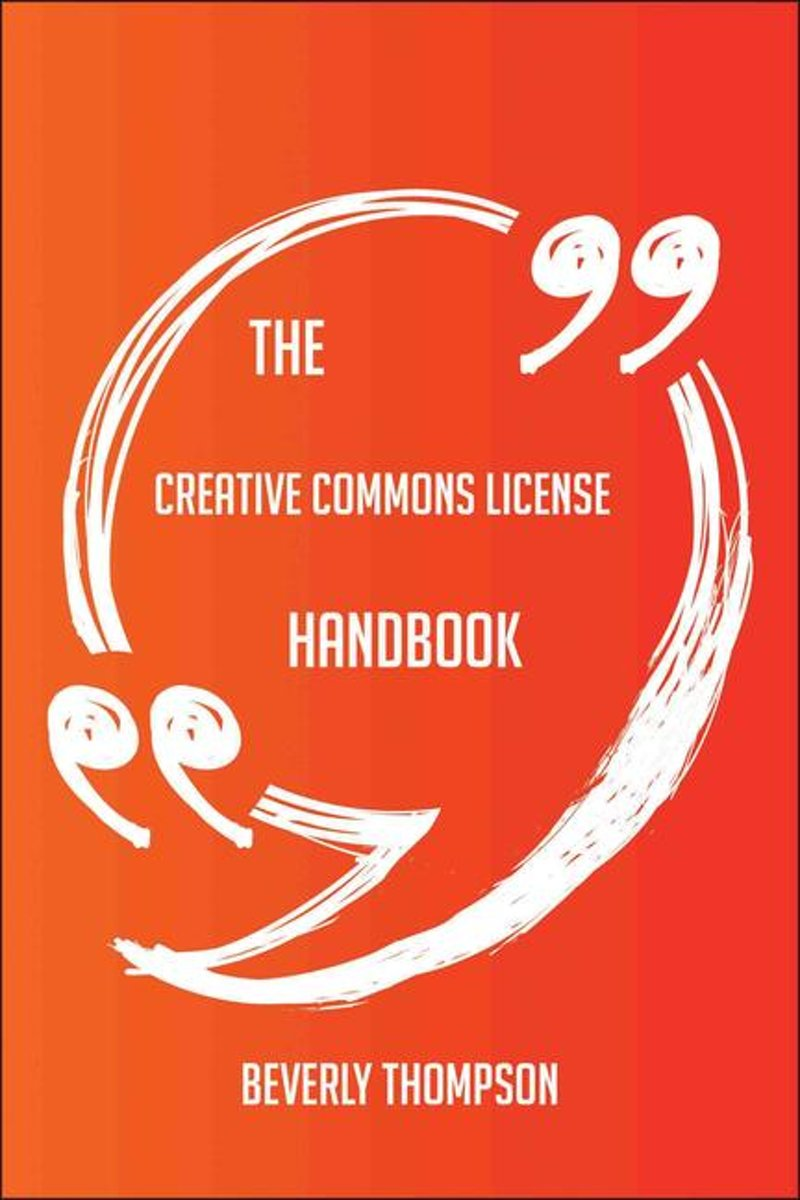 The Creative Commons license Handbook - Everything You Need To Know About Creative Commons license