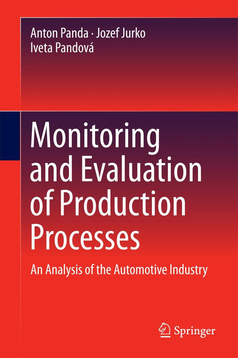 Monitoring and Evaluation of Production Processes