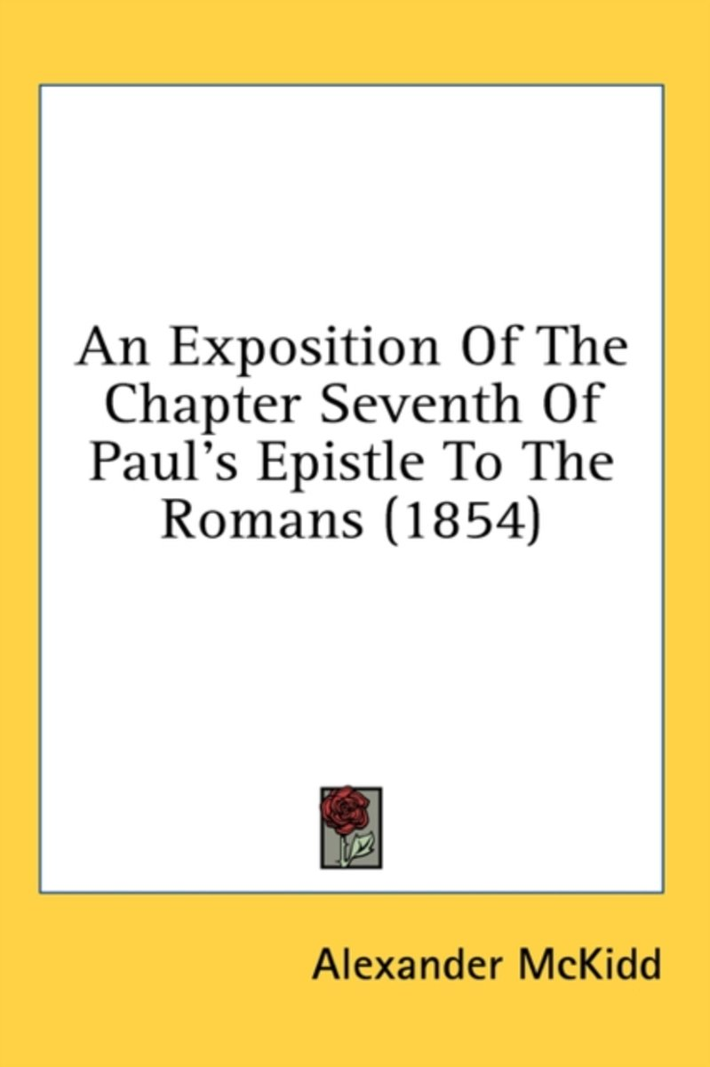 An Exposition of the Chapter Seventh of Paul's Epistle to the Romans (1854)
