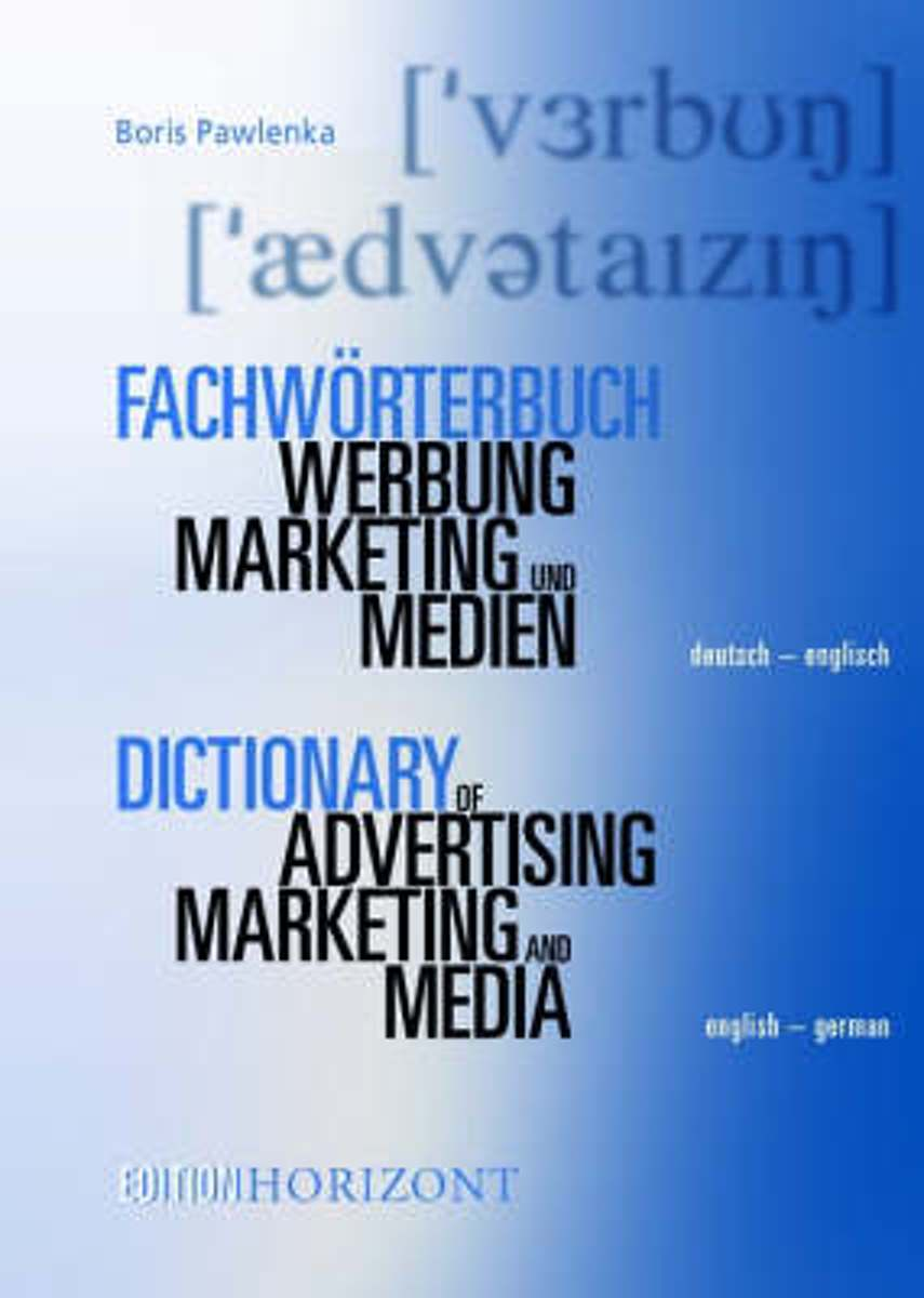 Dictionary of Advertising Marketing and Media