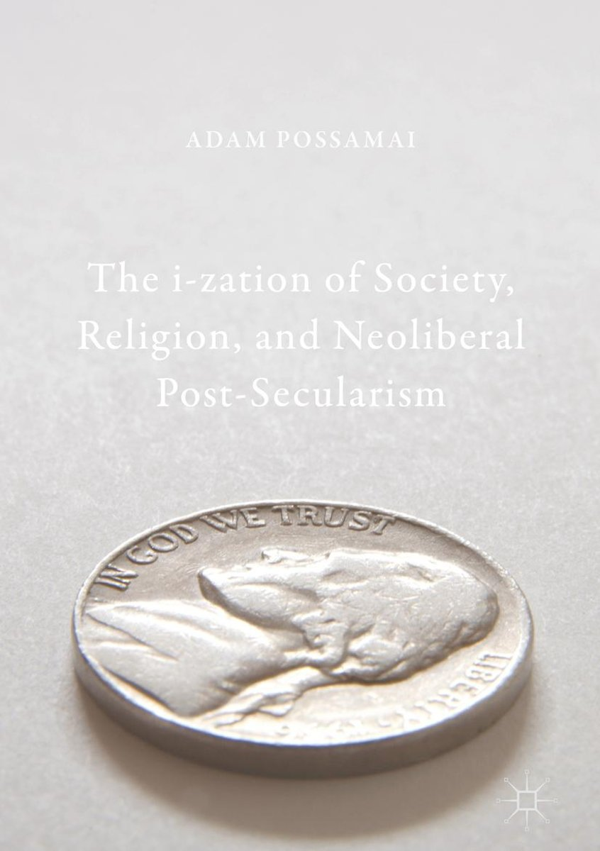 The i-zation of Society, Religion, and Neoliberal Post-Secularism