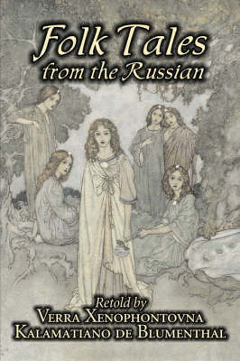 Folk Tales from the Russian by Kalamatiano and Verra Xenophontovna de Blumenthal, Juvenile Fiction, Action & Adventure