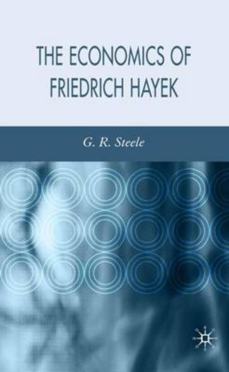The Economics of Friedrich Hayek