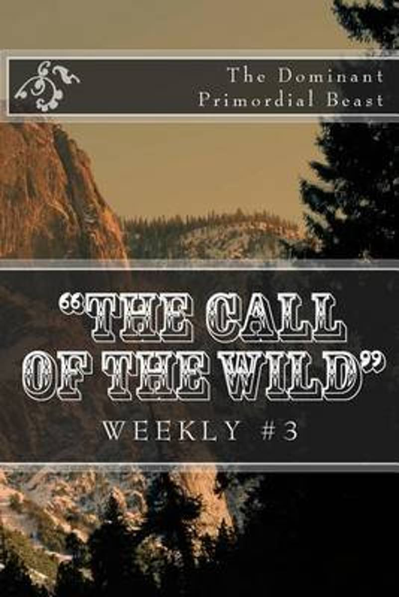 The Call of the Wild Weekly #3
