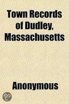 Town Records of Dudley, Massachusetts