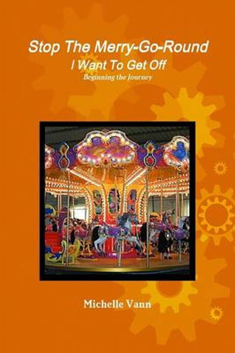 Stop the Merry-Go-Round I Want to Get off