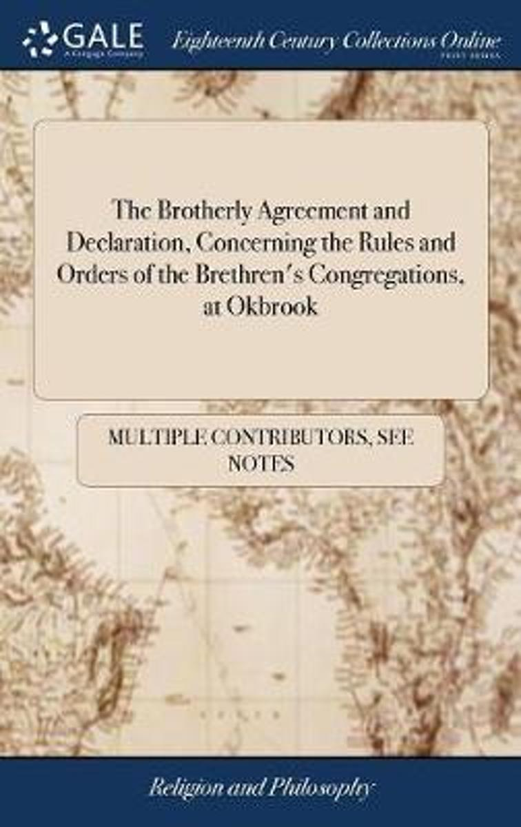 The Brotherly Agreement and Declaration, Concerning the Rules and Orders of the Brethren's Congregations, at Okbrook