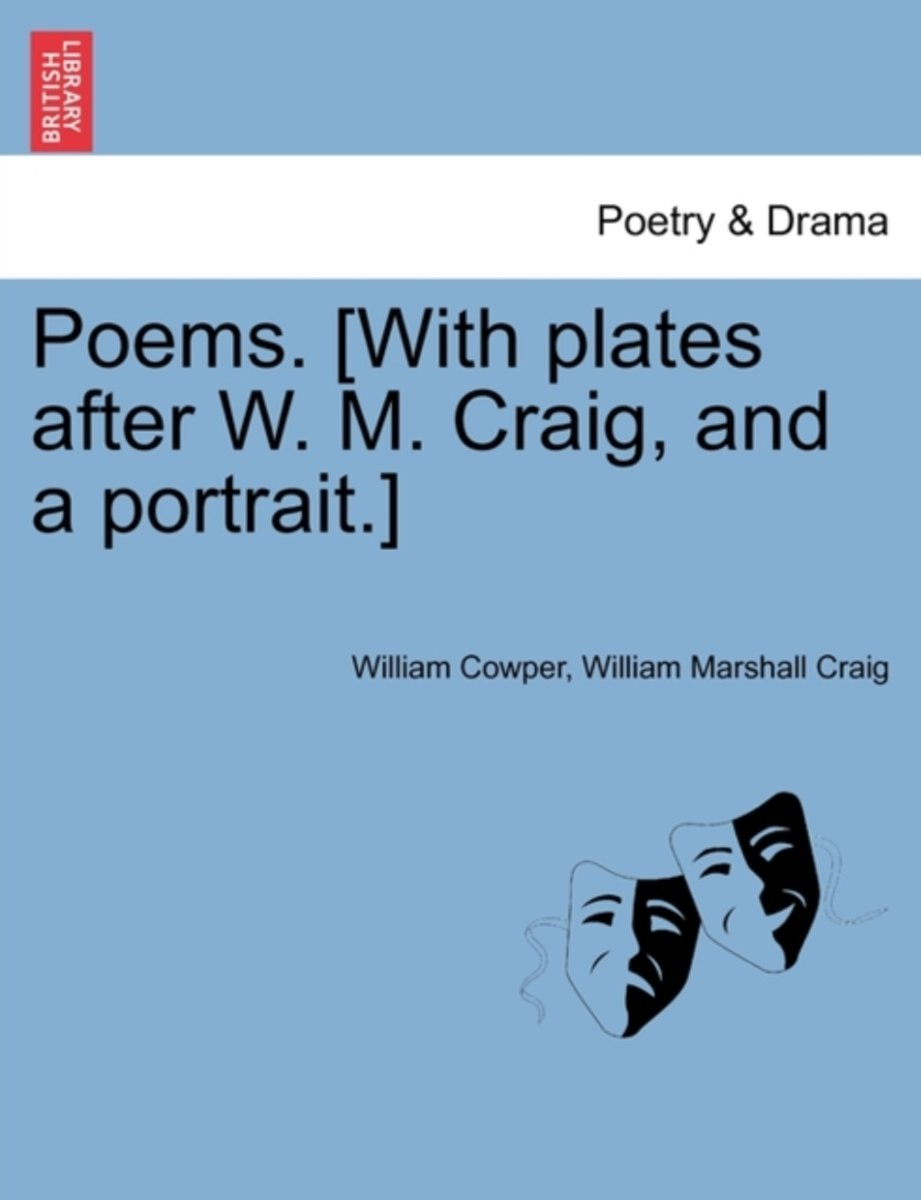 Poems. [With Plates After W. M. Craig, and a Portrait.]. Vol. I.