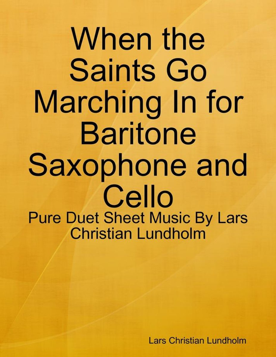 When the Saints Go Marching In for Baritone Saxophone and Cello - Pure Duet Sheet Music By Lars Christian Lundholm