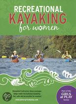 Recreational Kayaking for Women DVD: Renowned Instructor Anna Levesque Helps Make Recreational Kayaking Fun, Safe and Accessible for Women