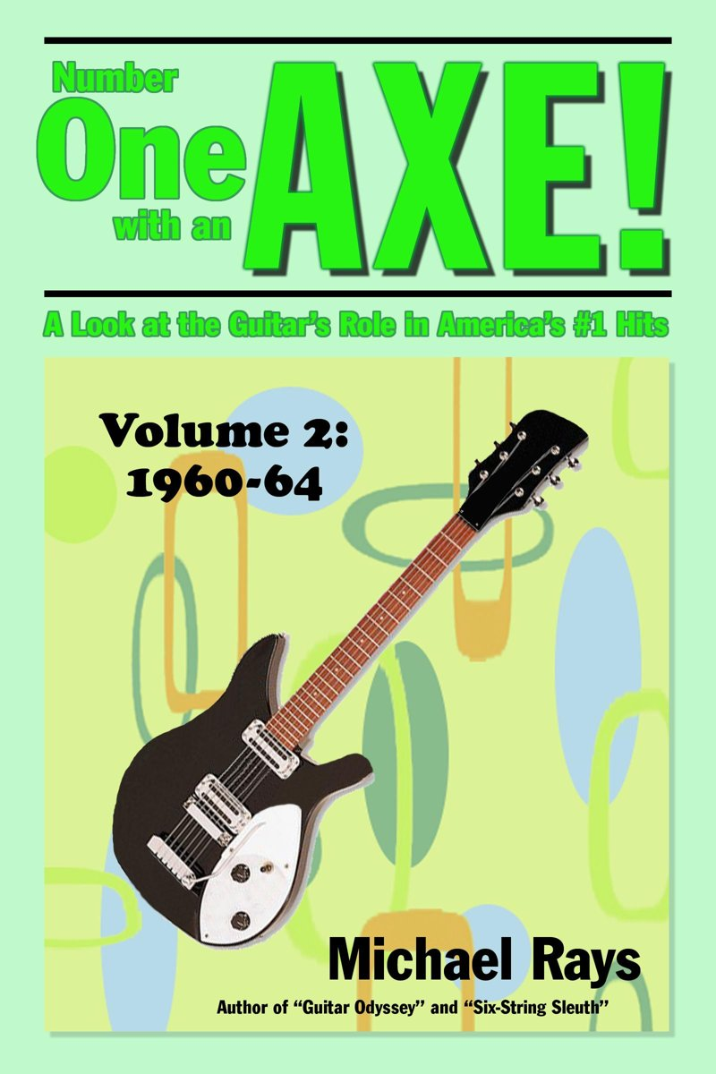 Number One with an Axe! A Look at the Guitar's Role in America's #1 Hits, Volume 2, 1960-64