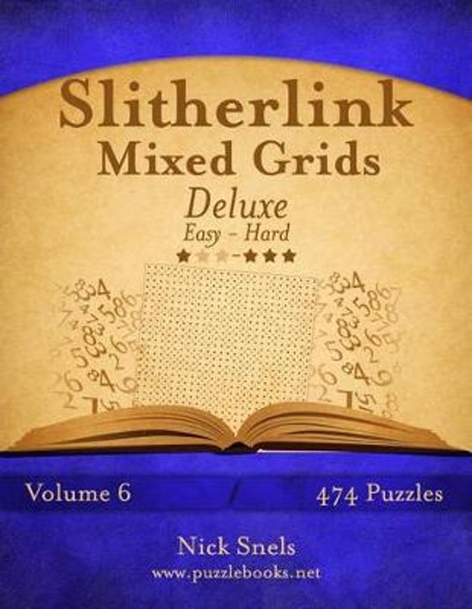 Slitherlink Mixed Grids Deluxe - Easy to Hard - Volume 6 - 474 Puzzles