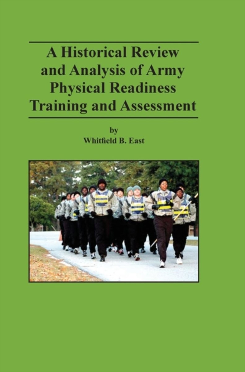 A Historical Review and Analysis of Army Physical Readiness Training and Assessment