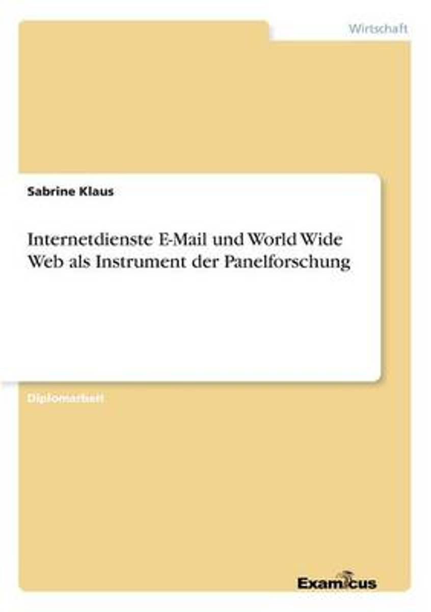 Internetdienste E-mail Und World Wide Web ALS Instrument Der Panelforschung