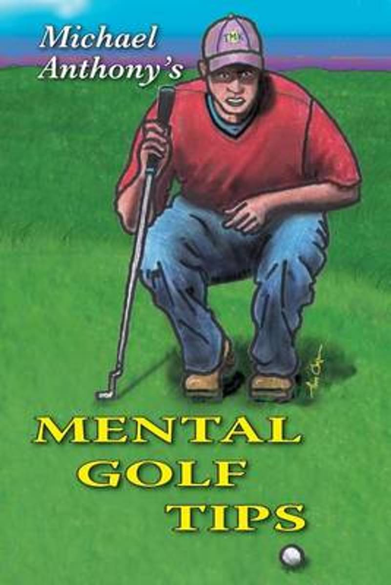 Michael Anthony's Mental Golf Tips