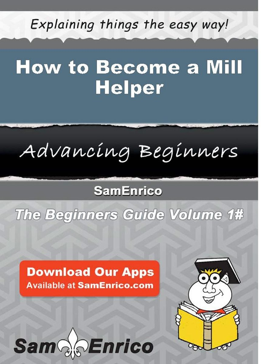 How to Become a Mill Helper