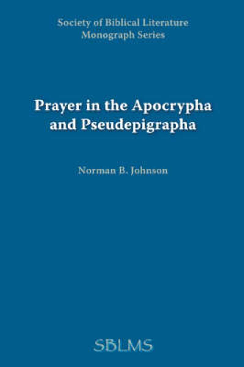 Prayer in the Apocrypha and Pseudepigrapha