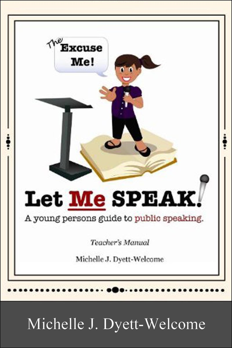 The Excuse Me! Let Me Speak...A Young Person's Guide to Public Speaking Teacher's Manual eBook