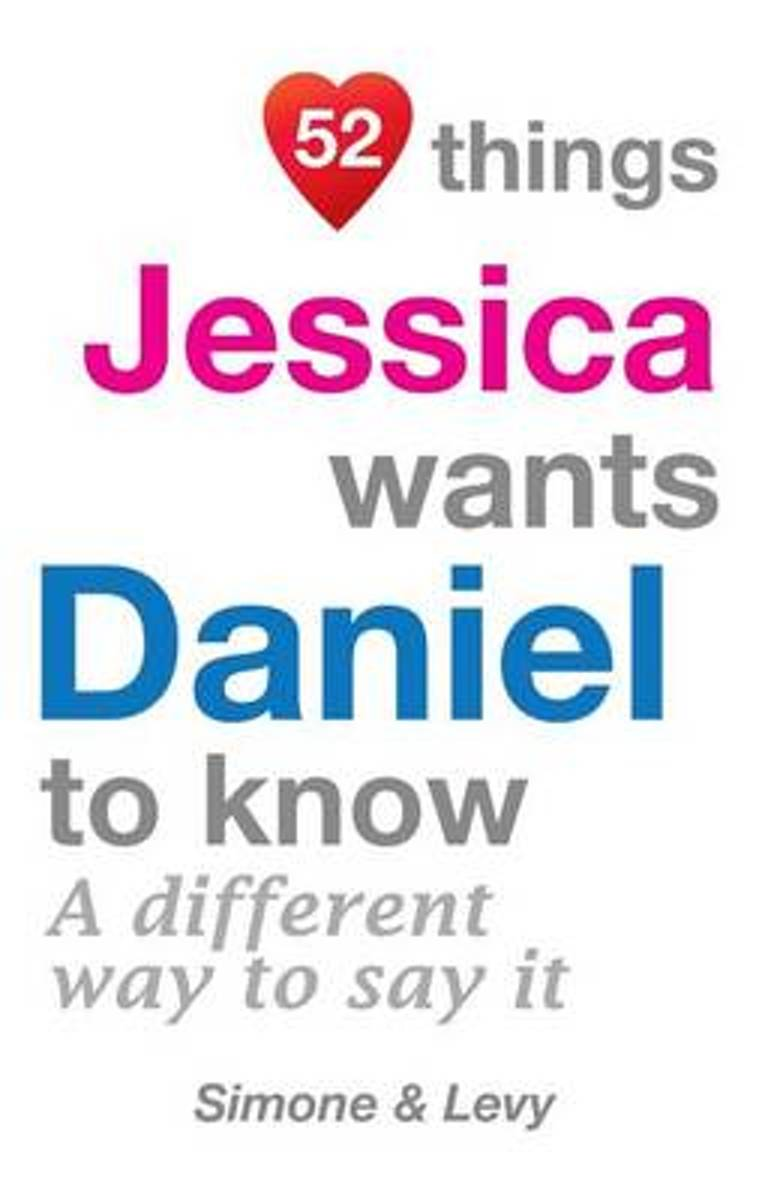 52 Things Jessica Wants Daniel to Know