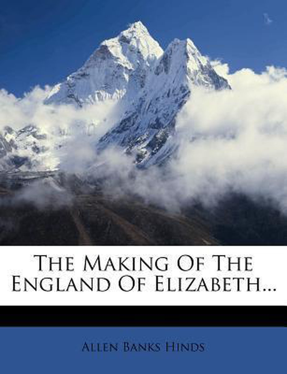The Making of the England of Elizabeth...