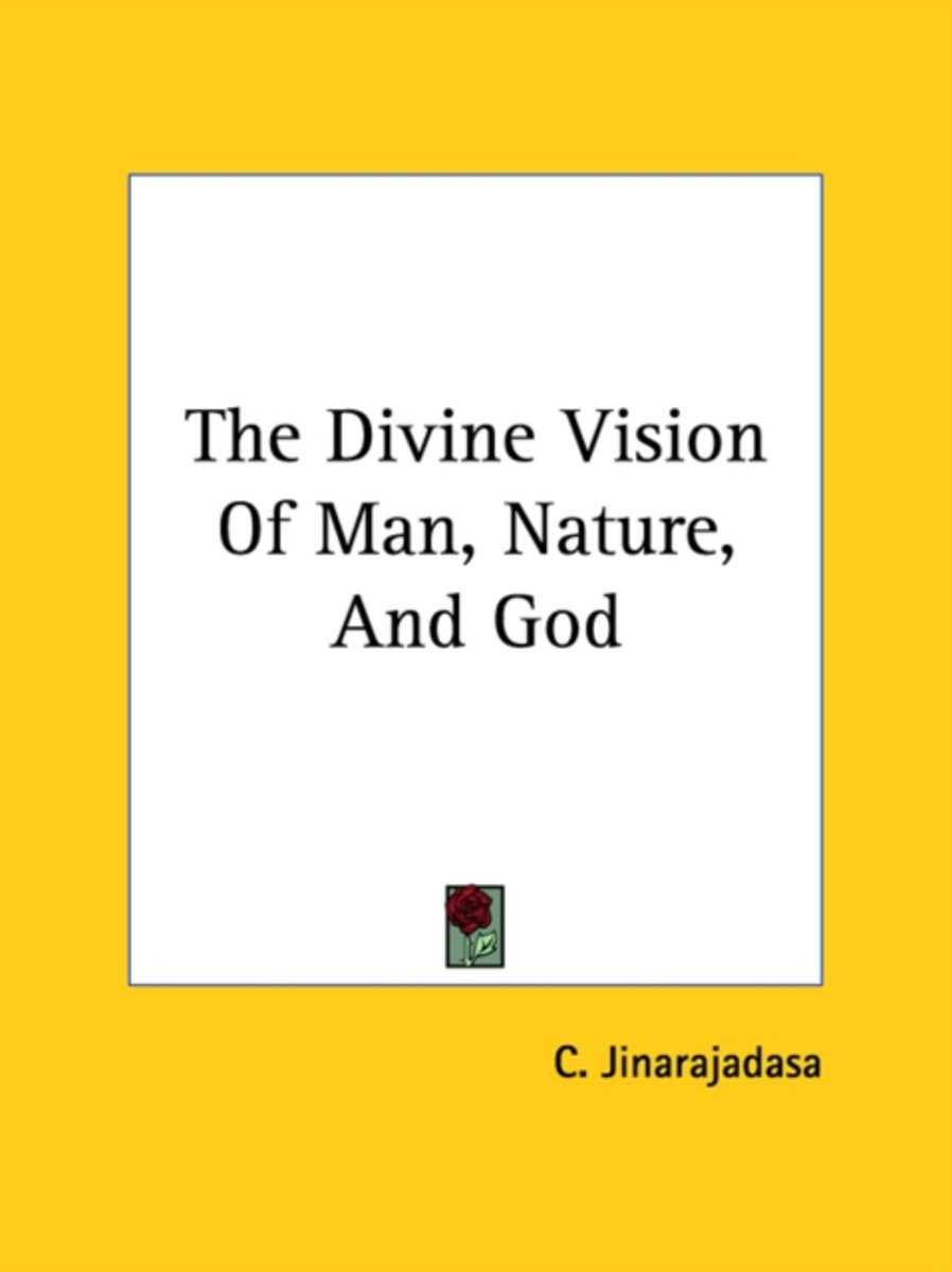 The Divine Vision of Man, Nature, and God