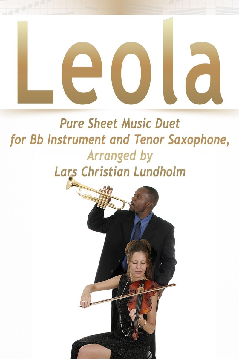 Leola Pure Sheet Music Duet for Bb Instrument and Tenor Saxophone, Arranged by Lars Christian Lundholm