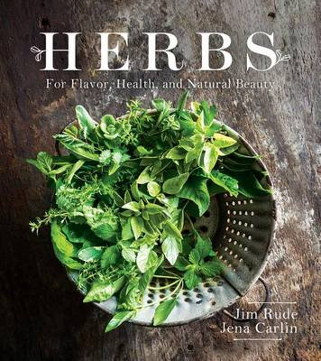 Herbs for Flavor, Healing, and Natural Beauty