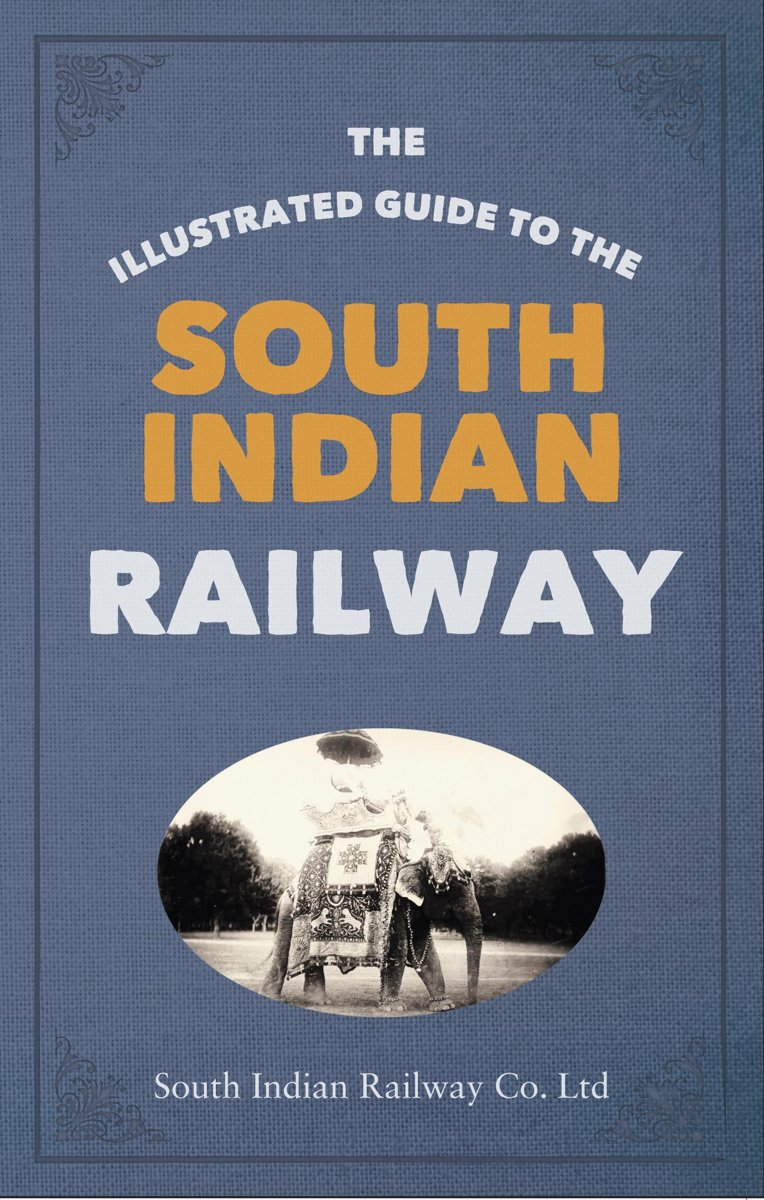 The Illustrated Guide to the South Indian Railway