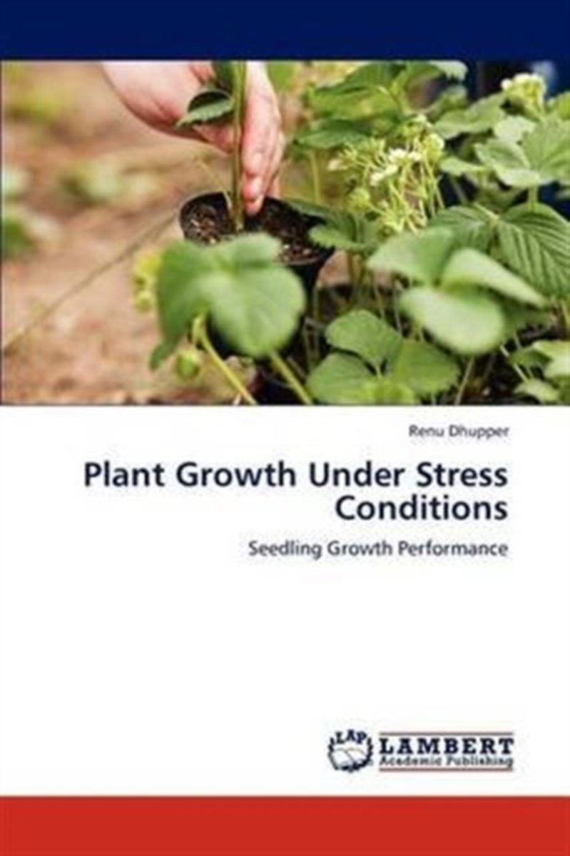 Plant Growth Under Stress Conditions