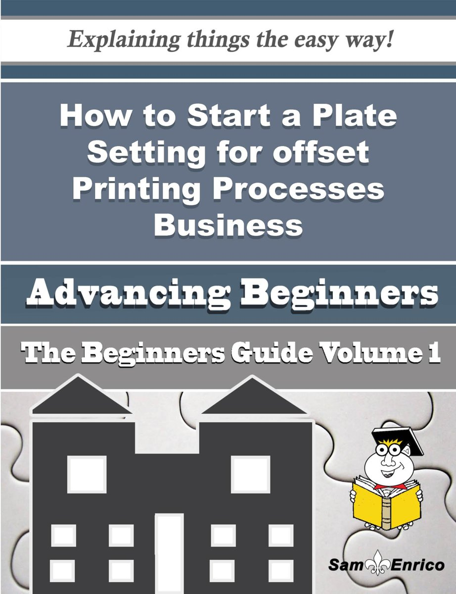 How to Start a Plate Setting for offset Printing Processes Business (Beginners Guide)