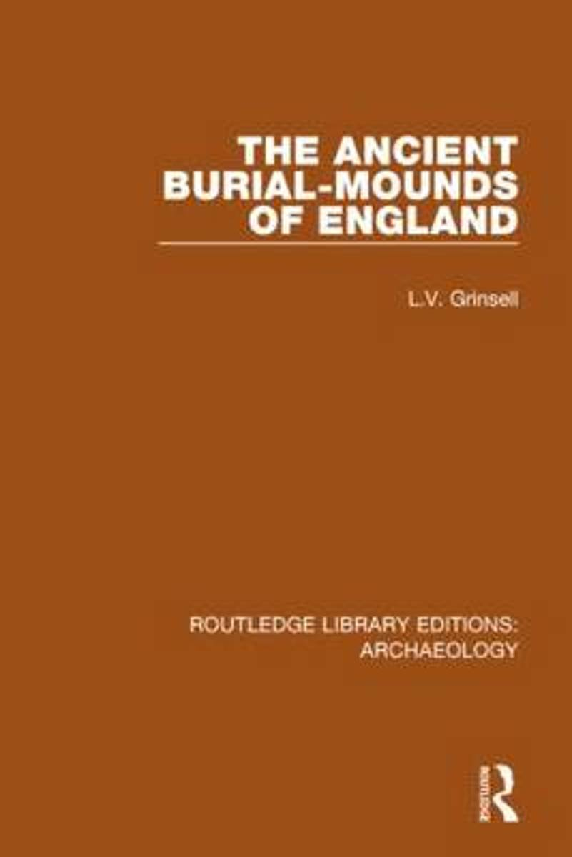 The Ancient Burial-mounds of England