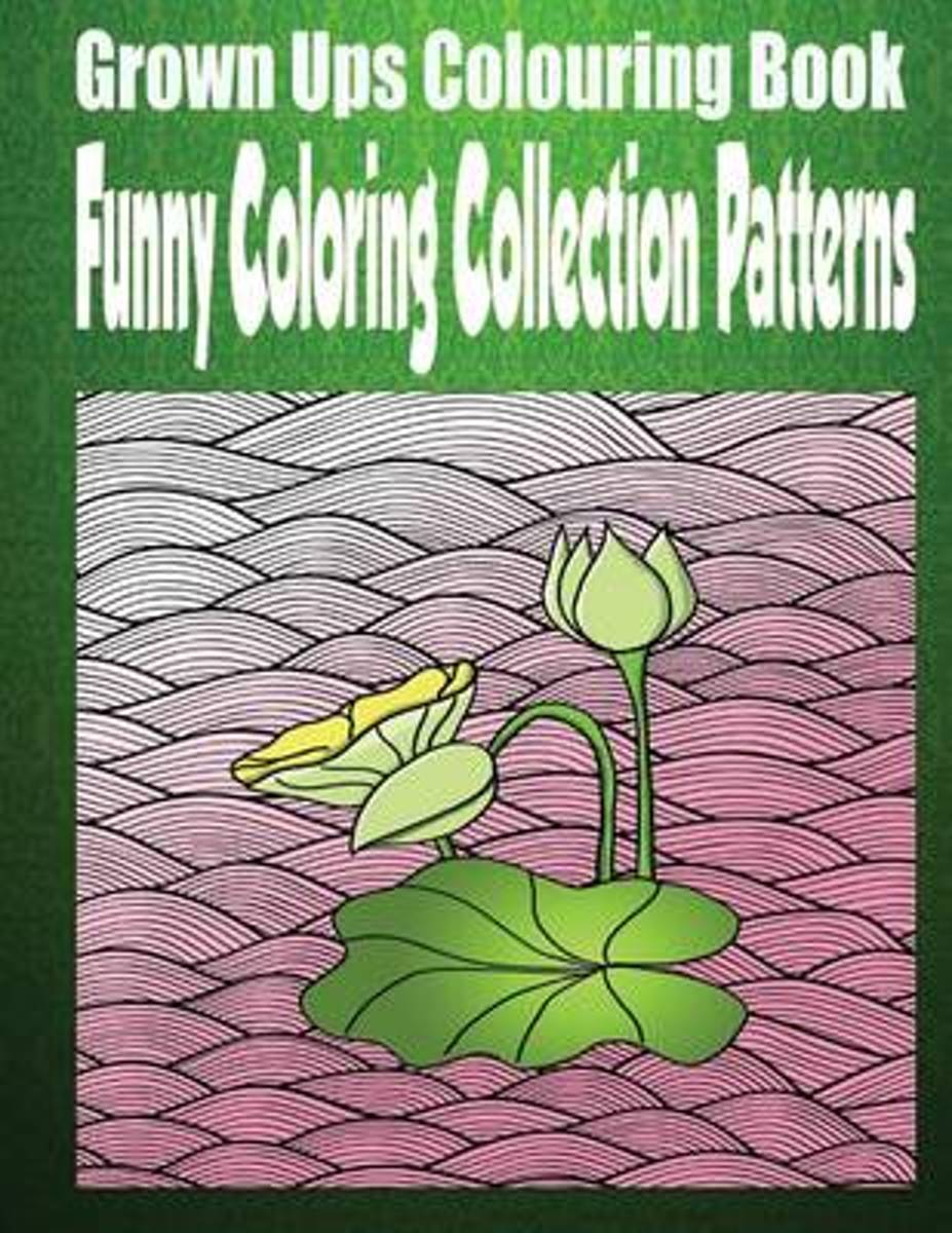 Grown Ups Colouring Book Funny Colouring Collection Patterns Mandalas