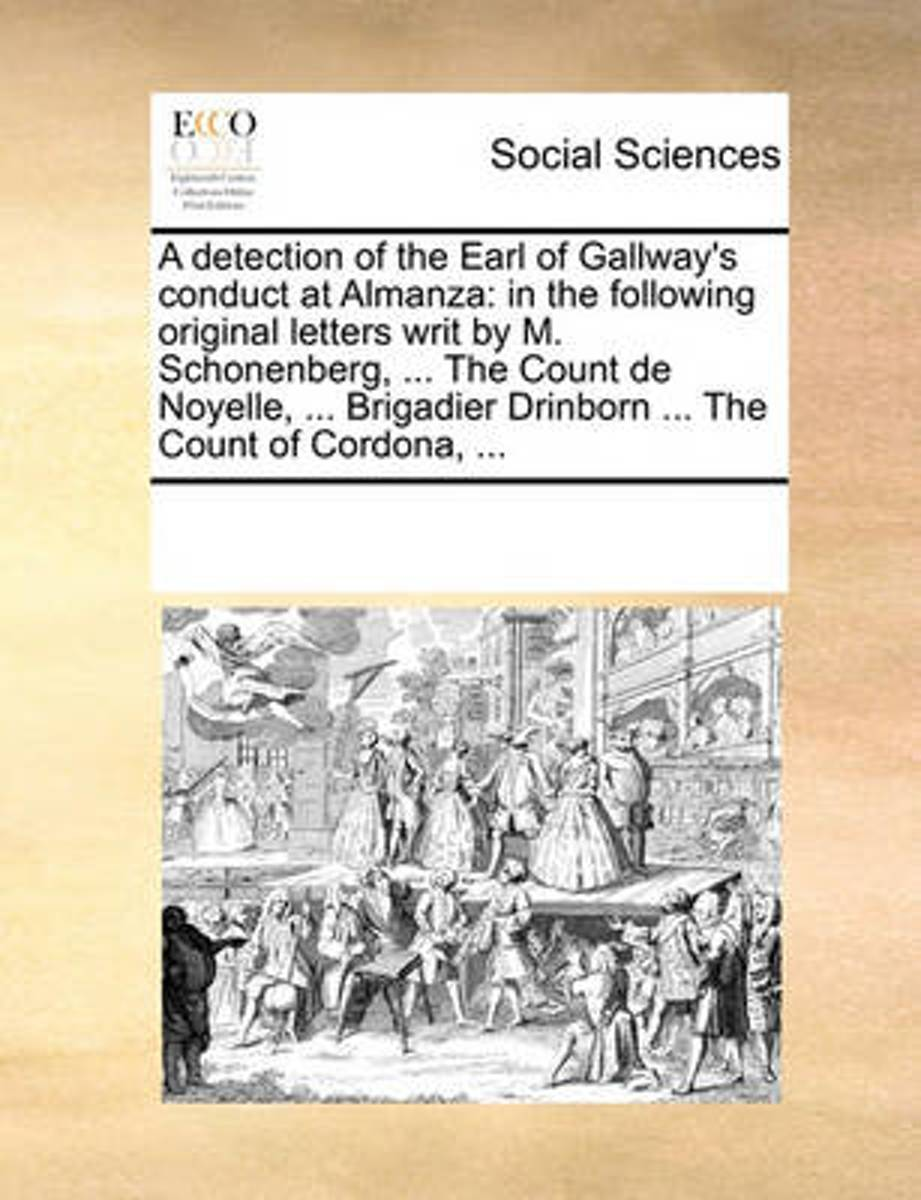 A Detection of the Earl of Gallway's Conduct at Almanza