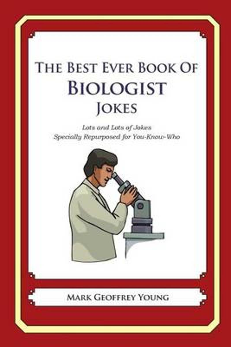 The Best Ever Book of Biologist Jokes